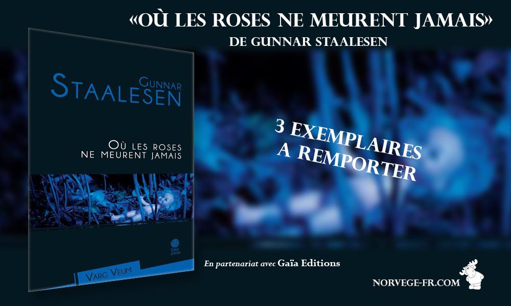 [CONCOURS] 'Où les roses ne meurent jamais' de Gunnar Staalesen