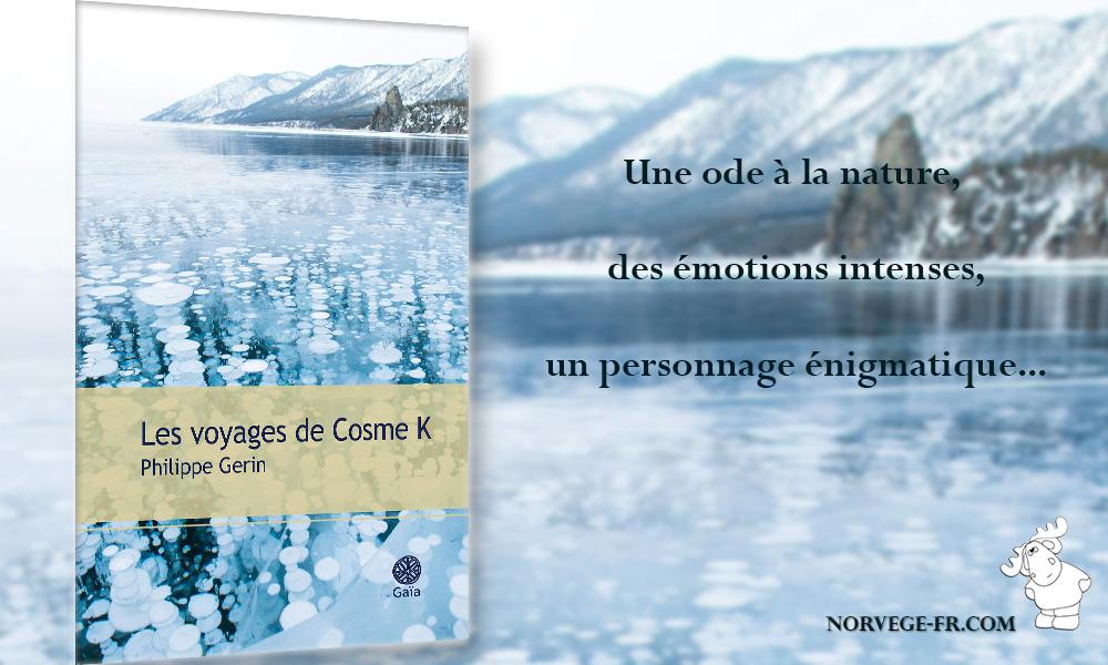 Lecture : 'Les voyages de Cosme K' de Philippe Gerin, une ode à la nature !